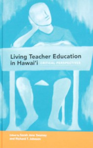 Living Teacher Education in Hawaii: Critical Perspectives
