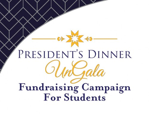 President's Dinner UnGala Fundraising Campaign for Students