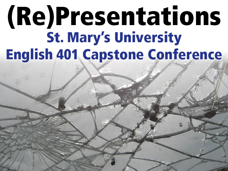 (Re)Presentations: English 401 Capstone Conference